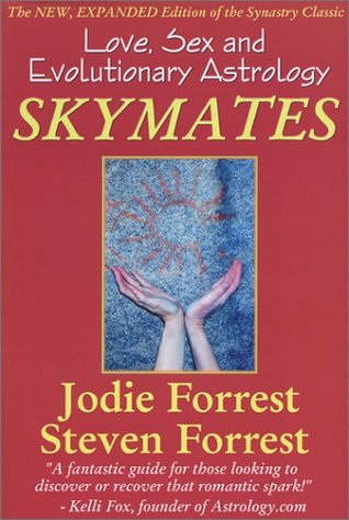 Skymates: Love, Sex and Evolutionary Astrology  by  Jodie Forrest