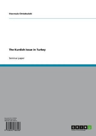 The Kurdish Issue in Turkey  by  Stavroula Chrisdoulaki