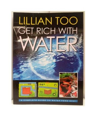 Lillian Too Get Rich with Water  by  Lillian Too