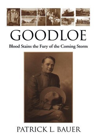 Goodloe: Blood Stains the Fury of the Coming Storm  by  Patrick L. Bauer