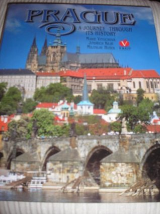 Prague: A Journey Through its History  by  Marie Vitochova