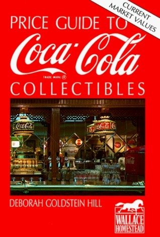 Price Guide to Coca-Cola Collectibles Deborah Goldstein Hill