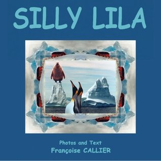 Silly Lila  by  Francoise Callier