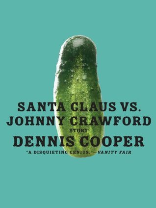 Santa Claus vs. Johnny Crawford  by  Dennis Cooper