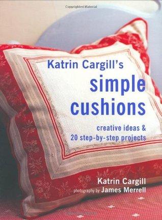 Katrin Cargills Simple Cushions (Soft Furnishing Workbooks) Katrin Cargill
