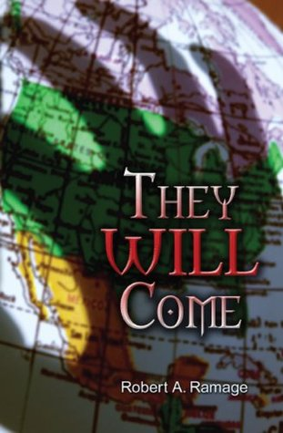 They WILL Come  by  Robert A. Ramage