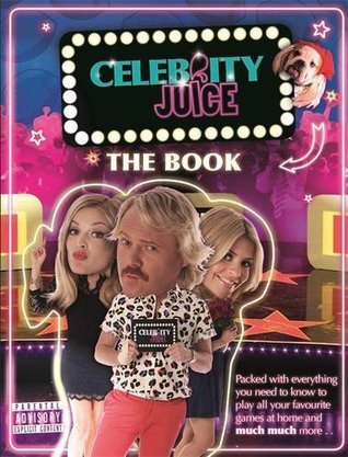 Celebrity Juice: The Book  by  Various