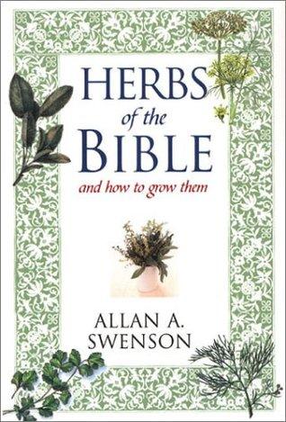 Herbs of the Bible Allan Swenson