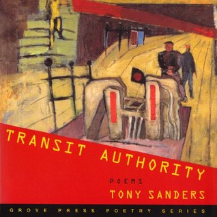 Transit Authority: Poems (Grove Press Poetry Series)  by  Tony Sanders