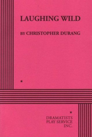 Laughing Wild - Acting Edition  by  Christopher Durang