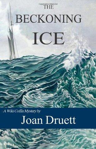 The Beckoning Ice (Wiki Coffin mysteries), Book 5 Joan Druett