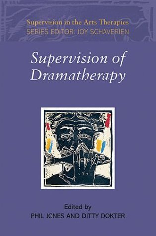 SUPERVISION OF DRAMATHERAPY  by  Phil Jones