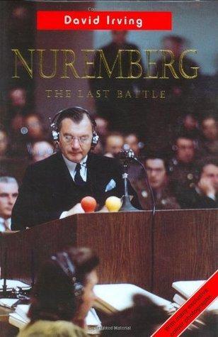 Nuremberg: The Last Battle  by  David Irving
