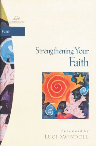Strengthening Your Faith (Women of Faith / Bible Study Series)  by  Beverly Wilson