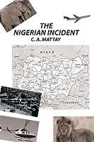 The Nigerian Incident C. A. Mattay