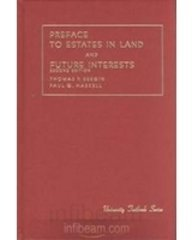 Bergin and Haskells Preface to Estates in Land and Future Interests, 2D (University Textbook Series)  by  Thomas F. Bergin