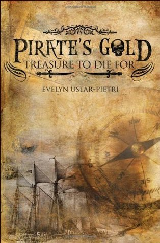 Pirates Gold: Treasure to Die For  by  Evelyn Uslar-Pietri