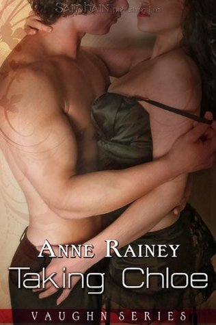 Taking Chloe (Vaughn, #3)  by  Anne Rainey