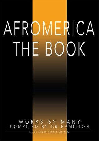 Afromerica the Book: Black Minds Across America  by  CR Hamilton