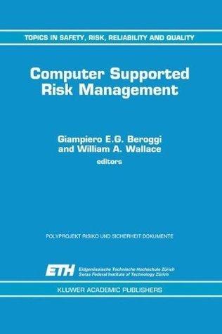Computer Supported Risk Management  by  Giampiero Beroggi
