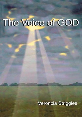 The Voice Of God  by  Veroncia Striggles