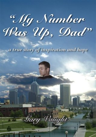 My Number Was Up, Dad  by  Gary Vaught