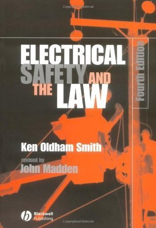 Electrical Safety and the Law K. Oldham-Smith