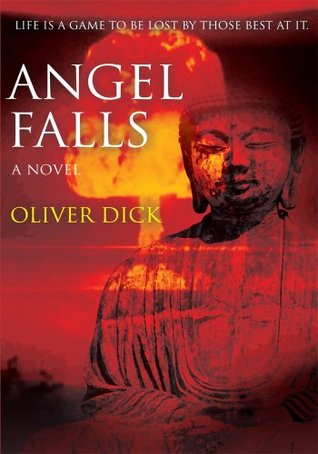 Angel Falls: Life Is A Game To Be Lost By Those Best At It.  by  Oliver Dick