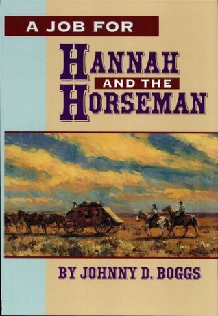 A Job for Hannah and the Horseman Johnny D. Boggs