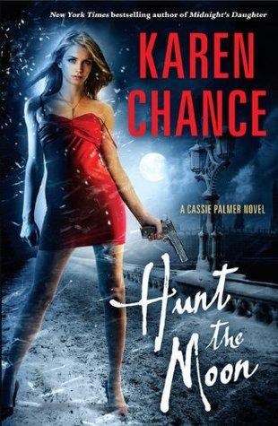 Hunt the Moon: : A Cassie Palmer Novel Volume 5  by  Karen Chance