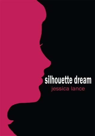 Silhouette Dream  by  Jessica Lance