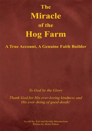 The Miracle of the Hog Farm: A True Account, A Genuine Faith Builder Karl Mayenschein