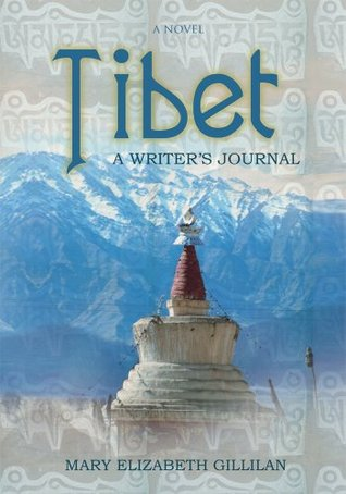 Tibet: A Writers Journal  by  Mary Gillilan