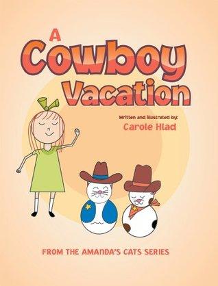 A Cowboy Vacation  by  Carole Hlad