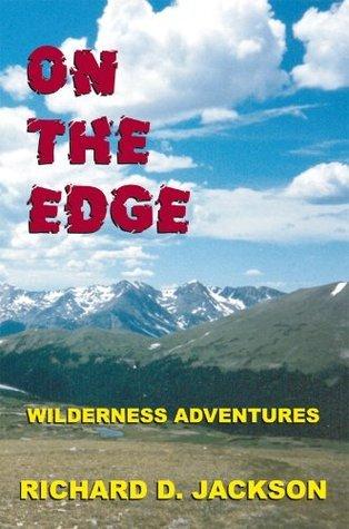 On The Edge Richard D. Jackson