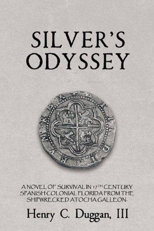 Silvers  Odyssey  by  Henry C. Duggan III