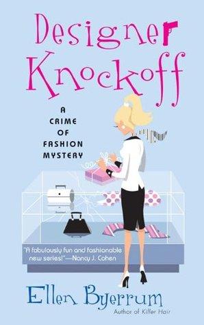 Designer Knockoff: A Crime of Fashion  by  Ellen Byerrum