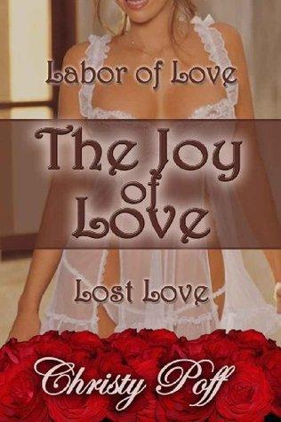 The Joy Of Love  by  Christy Poff