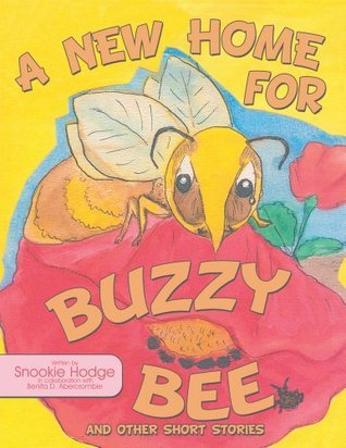 Sandbox Treasures : A New Home for Buzzy Bee, and Other Short Stories Snookie Hodge