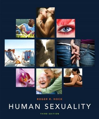 Human Sexuality (3rd Edition)  by  Roger R. Hock
