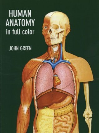 Human Anatomy in Full Color (Dover Childrens Science Books)  by  John         Green