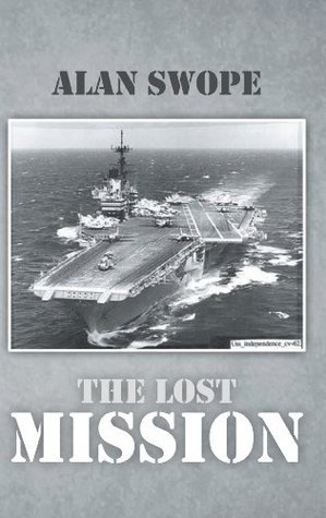 The Lost Mission  by  Alan Swope