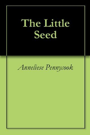 The Little Seed Anneliese Pennycook