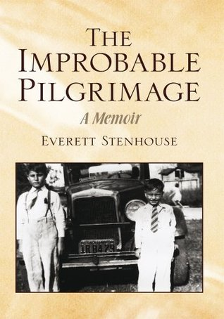 The Improbable Pilgrimage: A Memoir  by  Everett Stenhouse