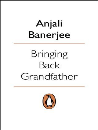 Bringing Back Grandfather  by  Anjali Banerjee