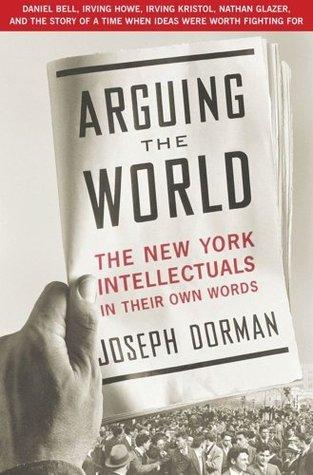 Arguing the World Joseph Dorman