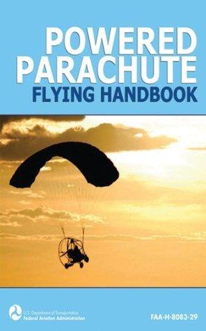 Powered Parachute Flying Handbook (FAA-H-8083-29) Federal Aviation Administration