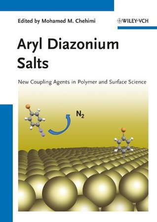 Aryl Diazonium Salts: New Coupling Agents and Surface Science  by  Mohamed Mehdi Chehimi