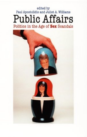 Public Affairs: Politics in the Age of Sex Scandals  by  Paul Apostolidis