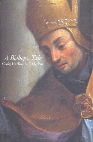 A Bishops Tale: Mathias Hovius Among His Flock in Seventeenth-Century Flanders Craig Harline